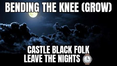 Cover art for Episode 50: Bending the Knee (Grow) Castle Black Folk Leave the Nights Watch!