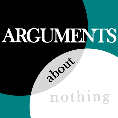 Arguments About Nothing
