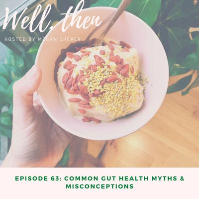 Cover art for Common Gut Health Myths & Misconceptions
