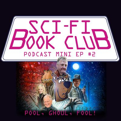 Cover art for Sci-Fi Book Club Podcast Mini Ep #2: Pool, Ghoul, Fool!