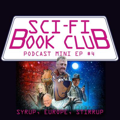 Cover art for Sci-Fi Book Club Podcast Mini Ep #4: Syrup, Europe, Stirrup