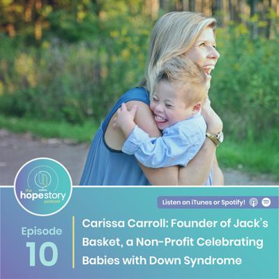 Cover art for Carissa Carroll: Founder of Jack's Basket; A Nonprofit Celebrating Babies With Down Syndrome