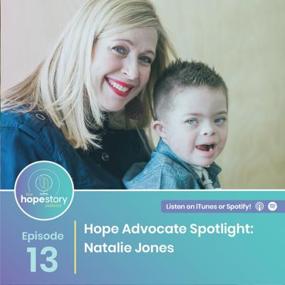Cover art for Hope Advocate Spotlight: Natalie Jones; Mom of a Son With Down Syndrome