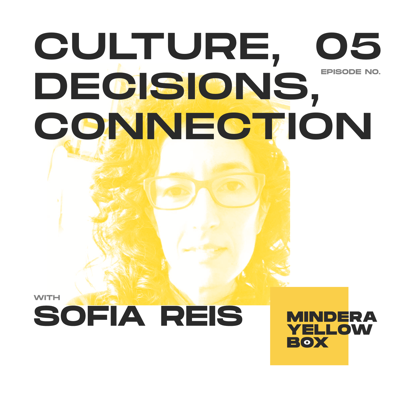 Cover art for #5 - Culture, Connection and Decisions with Sofia Reis