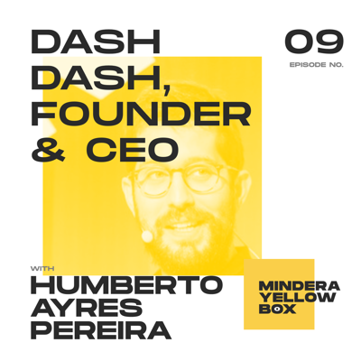 Cover art for #9 - dashdash with Founder and CEO, Humberto Ayres Pereira