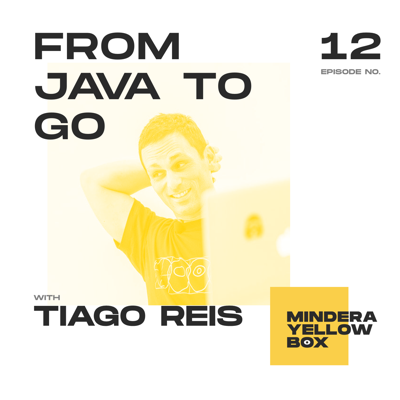 Cover art for #12 - From Java to Go with Tiago Reis