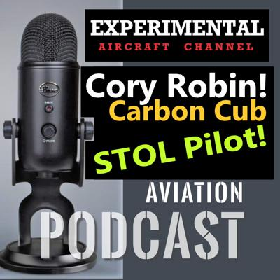 Cover art for Cory Robin YouTuber - Carbon Cub STOL Pilot Interview!
