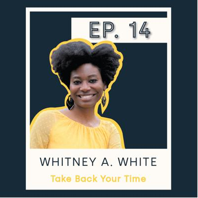 Cover art for Whitney A. White - Take Back Your Time