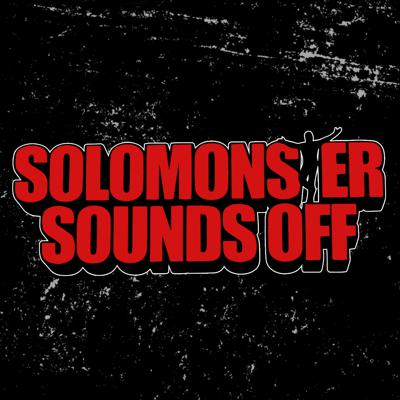 Solomonster Sounds Off tackles the good, the bad and the ugly from the world of pro wrestling