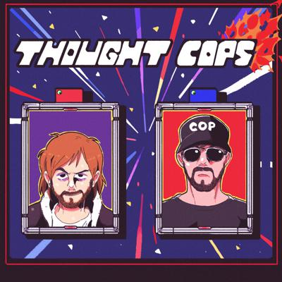 Thought Cops is a weekly comedy podcast where Officer Kevin and Officer Grant police the mean streets of the internet, because somebody's gotta do it.