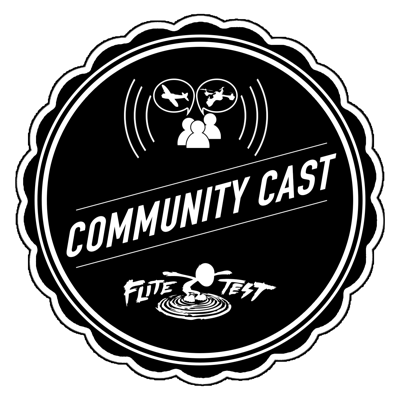 Welcome to the Flite Test Community Podcast, A Podcast by the community, for the community!