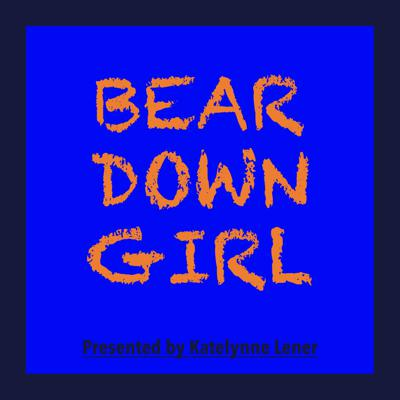 Bear Down Girl Podcast