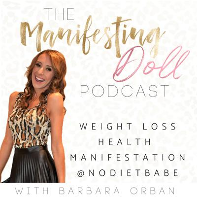 Manifesting Doll  | Weight Loss | Emotional Eating | Manifestation | No Diet Babe |