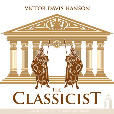 The Classicist is the weekly podcast of Victor Davis Hanson, scholar, writer, farmer.