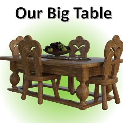 Our Big Table