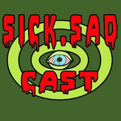 Sick Sad Cast