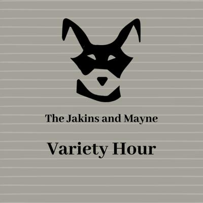 Robber's Dog Presents: The Jakins and Mayne Variety Hour