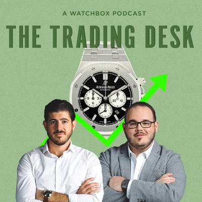 The Trading Desk: A WatchBox Podcast