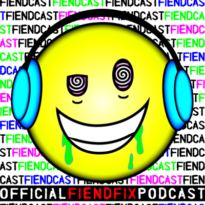 FiendCast: The Official FiendFix Podcast