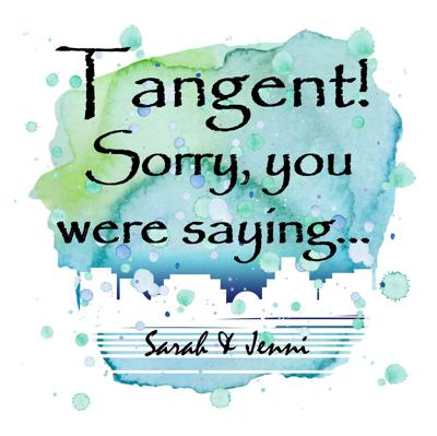 Tangent! Sorry, you were saying...
