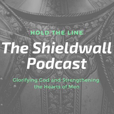 The Shieldwall Podcast