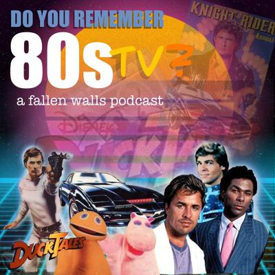 Do You Remember The 80s? A Fallen Walls Podcast