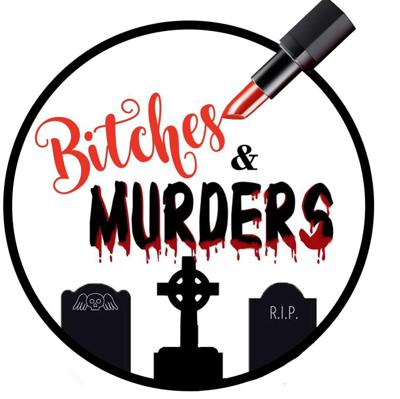 Bitches and Murders