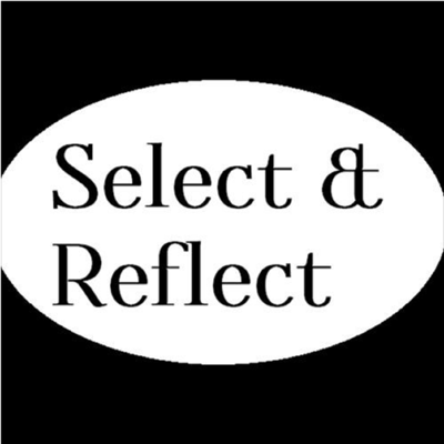 Select & Reflect: Film Reviews