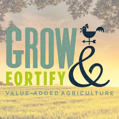 Grow & Fortify Podcast