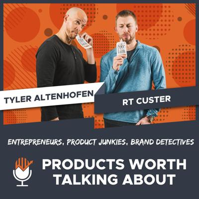 Products Worth Talking About