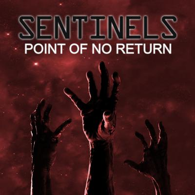 SENTINELS: POINT OF NO RETURN