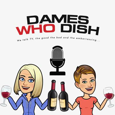 We are Dames who like to have a cocktail and talk TV....the good, the bad and the embarrassing