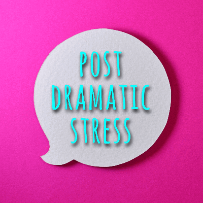 Post Dramatic Stress The Podcast