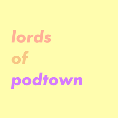 Lords of Podtown