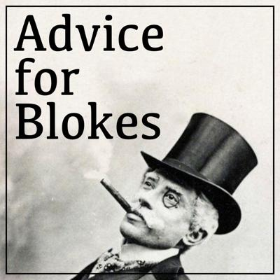 Advice for Blokes