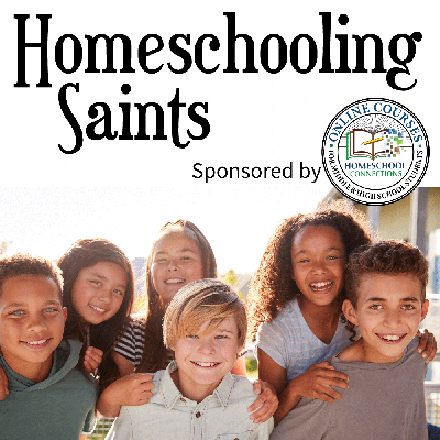 The Homeschooling Saints Podcast