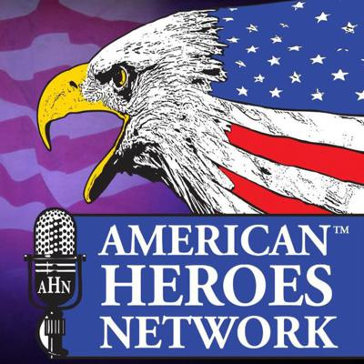 The American Heroes Network Podcast