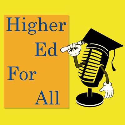 Higher Ed for All Podcast