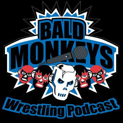 The Bald Monkeys Wrestling Podcast