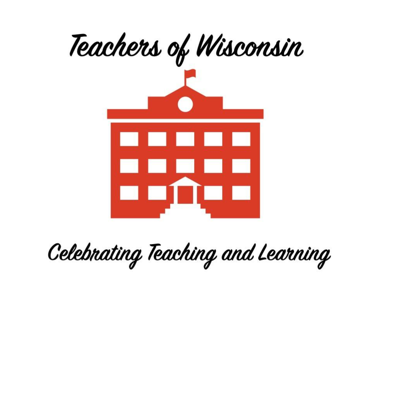 The Teachers Of Wisconsin's Podcast