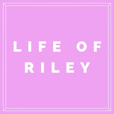 Life of Riley