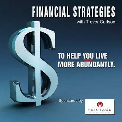Financial Strategies with Trevor Carlson & Heritage Reverse Mortgage