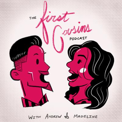 The First Cousins Podcast