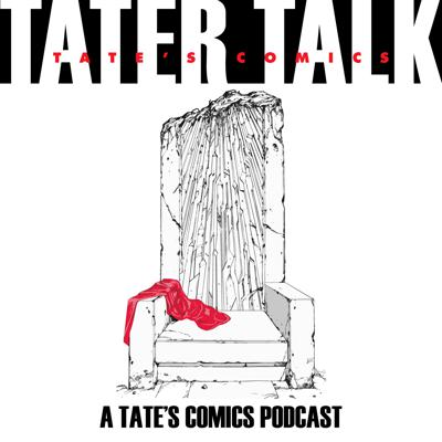 TATER Talk, A TATE'S Comics Podcast