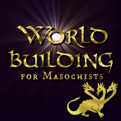 World Building for Masochists