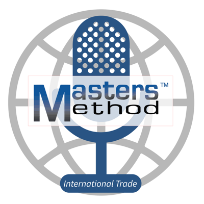 Masters Method International Trade Podcast