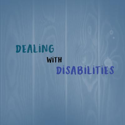 Dealing With Disabilities