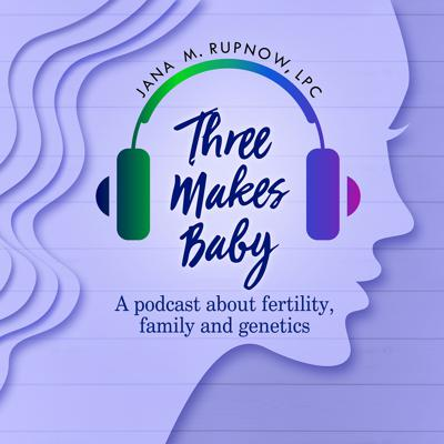 A podcast about fertility, family and genetics hosted by Jana Rupnow, LPC. Infertility, donor conception, adoption.