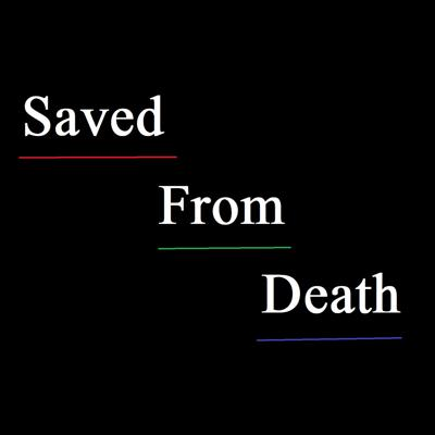 Saved from Death