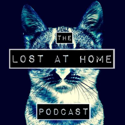 Lost At Home Podcast